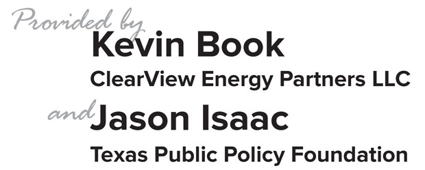 Analysis provided by Kevin Book of ClearView Energy Partners and Jason Isaac of Texas Public Policy Foundation