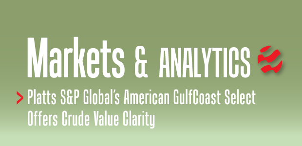 Markets & Analytics: Platts S&P Global's American GulfCoast Select Offers Crude Value Clarity