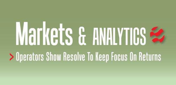 Markets & Analytics: Operators Show Resolve To Keep Focus On Returns