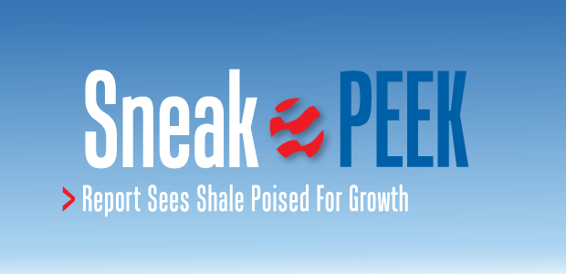 Sneak Peek: Report Sees Shale Poised for Growth