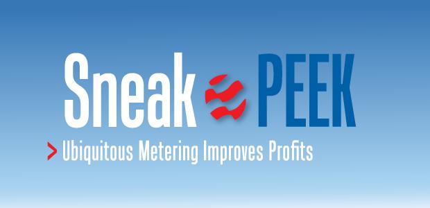 Sneak Peek: Ubiquitous Metering Improves Profits