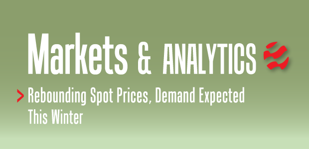 Markets & Analytics: Rebounding Spot Prices, Demand Expected This Winter