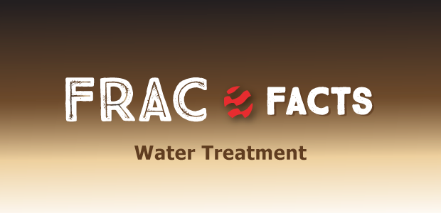 Frac Facts: Water Treatment