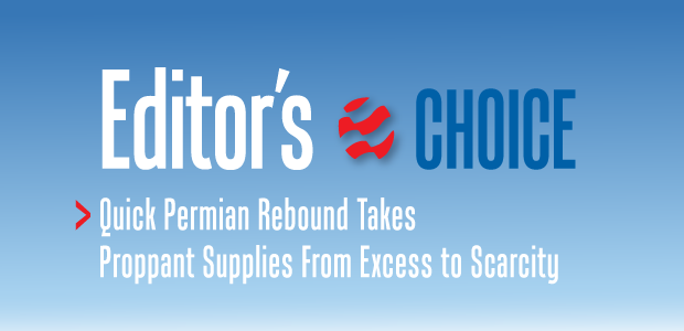 Editor's Choice: Quick Permian Rebound Takes Proppant Supplies From Excess to Scarcity