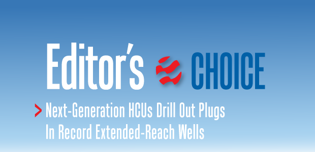 Editor's Choice. Next-Generation HCUs Drill Out Plugs In Record Extended-Reach Wells.